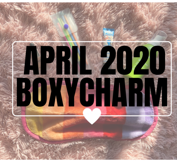 April 2020 BoxyCharm Base Box Review